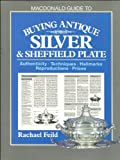 Buying Antique Silver and Sheffield Plate (0356123820) by Field, Rachel