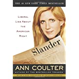Slander: Liberal Lies About the American Right ~ Ann Coulter