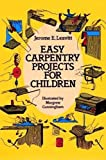 Easy Carpentry Projects for Children (Dover Children's Activity Books)