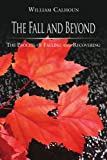 img - for The Fall and Beyond: The Process of Falling and Recovering book / textbook / text book