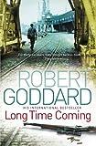 Long Time Coming: Crime Thriller Robert Goddard