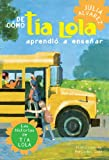 De como tia Lola aprendio a ensenar (The Tia Lola Stories) (Spanish Edition) (0375857931) by Alvarez, Julia
