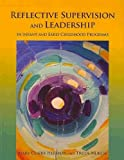 img - for Reflective Supervision and Leadership in Infant and Early Childhood Programs book / textbook / text book