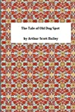 img - for The Tale of Old Dog Spot book / textbook / text book