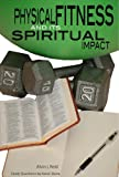 img - for Physical Fitness and Its Spiritual Impact (Gospel Advance Books Book 2) book / textbook / text book