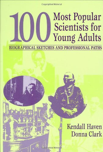100 Most Popular Scientists for Young Adults: Biographical Sketches and Professional Paths (Profiles and Pathways)