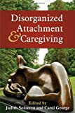 img - for Disorganized Attachment and Caregiving book / textbook / text book