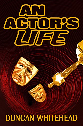 Book: An Actor's Life - A Short Story by Duncan Whitehead