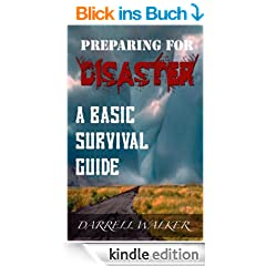 Preparing For Disaster: A Basic Survival Guide Book (English Edition)