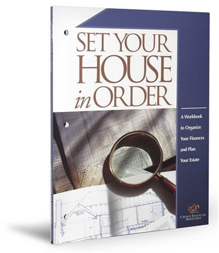 Set Your House in Order: A Workbook to Organize Your Finances and Plan Your Estate