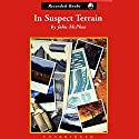 In Suspect Terrain: Annals of the Former World, Book 2 Audiobook by John McPhee Narrated by Nelson Runger