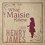 What Maisie Knew | Henry James
