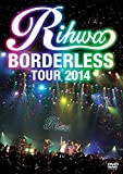 "Rihwa ""BORDERLESS"" TOUR 2014 [DVD]"