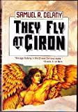 They Fly at Ciron (0312857756) by Samuel R. Delany