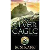 The Silver Eagle (The Forgotten Legion Chronicles)by Ben Kane