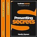Presentation Secrets: Collins Business Secrets (       UNABRIDGED) by Martin Manser Narrated by uncredited