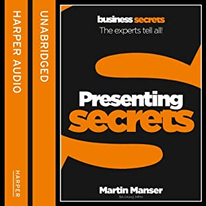 Presentation Secrets: Collins Business Secrets | [Martin Manser]