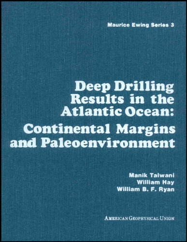 Deep Drilling Results in the Atlantic Ocean: Continental Margins and Paleoenvironment (Maurice Ewing Series)