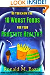 Do You Know the 10 Worst Foods for Yo...
