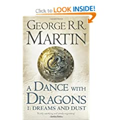 Dance with Dragons: Dreams and Dust (A Song of Ice and Fire) by George R. R. Martin