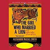 The Girl Who Married a Lion and Other Tales from Africa | [Alexander McCall Smith]