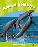 Caroline Laidlaw Penguin Kids 4 Animal Athletes Reader CLIL (Penguin Kids (Graded Readers))