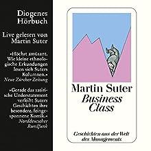 Business Class | Livre audio Auteur(s) : Martin Suter Narrateur(s) : Martin Suter