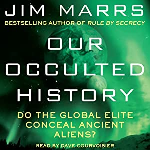 Our Occulted History: Do the Global Elite Conceal Ancient Aliens? | [Jim Marrs]