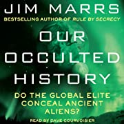 "Our Occulted History: Do the Global Elite Conceal Ancient Aliens? (Audible Audio Edition) By Jim Marrs          Buy new: $21.95     Customer Rating:       First tagged ""ufo"" by P. S."