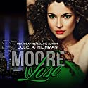 Moore to Lose: Needing Moore Series, Book 2 Audiobook by Julie A. Richman Narrated by Stephanie Bentley
