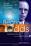 Beating The Odds: The Life And Times Of E A Milne Meg Weston-Smith