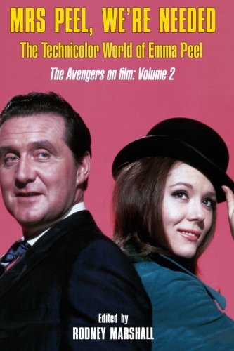 Mrs Peel, We're Needed: The Technicolor world of Emma Peel (The Avengers on film) (Volume 2) (World On Film compare prices)