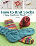 img - for How to Knit Socks: Three Methods Made Easy book / textbook / text book
