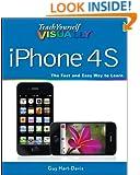 Teach Yourself VISUALLY iPhone 4S (Teach Yourself VISUALLY (Tech))