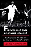 img - for By Loring M. Danforth Firewalking and Religious Healing (Later Edition) book / textbook / text book