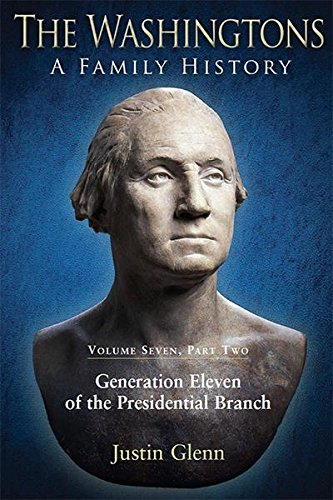 the-washingtons-volume-7-part-2-generation-eleven-of-the-presidential-branch