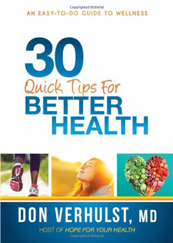 30 Quick Tips For Better Health: An Easy-To-Do Guide To Wellness