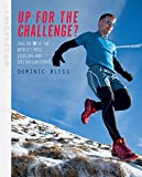 Dominic Bliss Up for the Challenge - Take on over 60 of the world's most gruelling and spectacular events