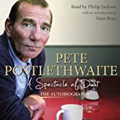 A Spectacle of Dust: The Autobiography | [Pete Postlethwaite]
