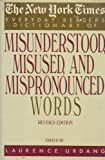 The New York Times Everyday Reader's  Dictionary of Misunderstood, Misused, and Mispronounced Words: Revised Edition (0812911814) by Urdang, Laurence