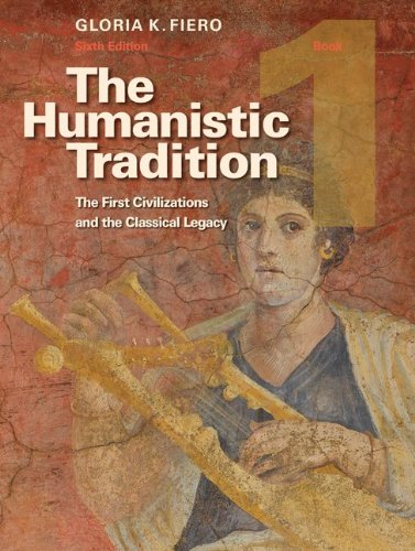 The Humanistic Tradition, Book 1: The First Civilizations...