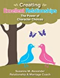 img - for Creating Excellent Relationships: The Power of Character Choices book / textbook / text book