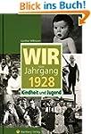 Wir vom Jahrgang 1928 - Kindheit und...