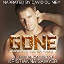 Gone: A Stepbrother Romance Novelette Audiobook by Kristianna Sawyer, Kit Tunstall Narrated by David Quimby