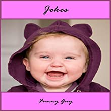 Jokes: Clean Jokes (       UNABRIDGED) by Funny Guy Narrated by The Teller of Jokes