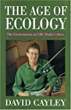 The Age of Ecology: The Environment on CBC Radios Ideas
