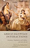 img - for Graeco-Egyptian Interactions: Literature, Translation, and Culture, 500 BC-AD 300 book / textbook / text book