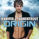 Origin: Lux Series, Book 4 (       UNABRIDGED) by Jennifer L. Armentrout Narrated by Justine Eyre, Rob Shapiro