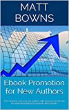 Ebook Promotion for New Authors: Free and low cost ways for authors with no track record and no marketing budget to promote their eBooks