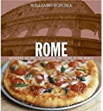 Williams-Sonoma Foods of the World: Rome: Authentic Recipes Celebrating the Foods of the World